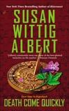 Death Come Quickly, Albert, Susan Wittig