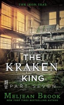 The Kraken King Part VII: The Kraken King and the Empress's Eyes, Brook, Meljean