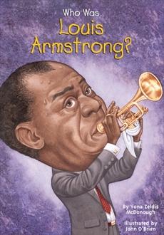 Who Was Louis Armstrong?, Who Hq (COR) & McDonough, Yona Zeldis