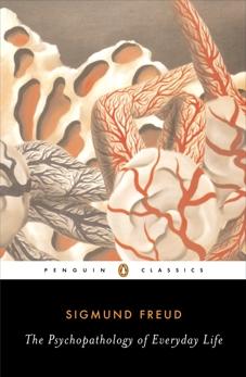 The Psychopathology of Everyday Life, Freud, Sigmund