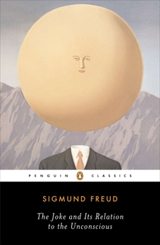 The Joke and Its Relation to the Unconscious, Freud, Sigmund