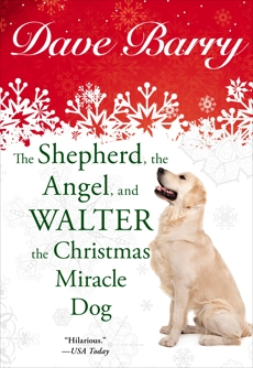 The Shepherd, the Angel, and Walter the Christmas Miracle Dog, Barry, Dave