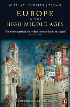 Europe in the High Middle Ages, Jordan, William Chester