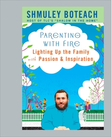 Parenting With Fire: Lighting Up the Family with Passion and Inspiration, Boteach, Shmuley