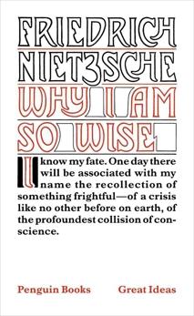 Why I Am So Wise, Nietzsche, Friedrich
