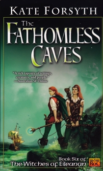 The Fathomless Caves: Book Six of the Witches of Eileanan, Forsyth, Kate