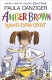 Amber Brown Wants Extra Credit, Danziger, Paula