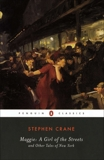 Maggie: A Girl of the Streets: and Other Tales of New York, Crane, Stephen