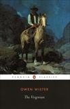 The Virginian: A Horseman of the Plains, Wister, Owen