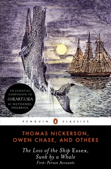 The Loss of the Ship Essex, Sunk by a Whale: First-Person Accounts, Nickerson, Thomas & Chase, Owen