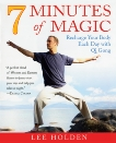 7 Minutes of Magic: Recharge Your Body Each Day with Qi Gong, Holden, Lee