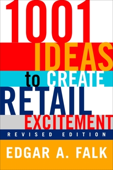 1001 Ideas to Create Retail Excitement: (Revised & Updated), Falk, Edgar A.