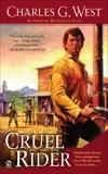 Cruel Rider, West, Charles G.