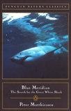 Blue Meridian: The Search for the Great White Shark, Matthiessen, Peter