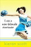 I Was a Non-Blonde Cheerleader, Scott, Kieran
