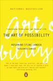 The Art of Possibility: Transforming Professional and Personal Life, Zander, Benjamin & Zander, Rosamund Stone