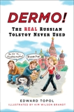 Dermo!: The Real Russian Tolstoy Never Used, Topol, Edward