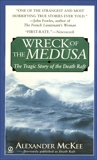 Wreck of the Medusa: The Tragic Story of the Death Raft, McKee, Alexander