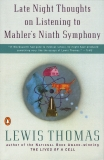 Late Night Thoughts on Listening to Mahler's Ninth Symphony, Thomas, Lewis