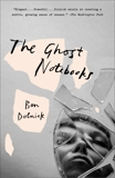The Ghost Notebooks: A Novel, Dolnick, Ben