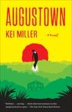 Augustown: A Novel, Miller, Kei