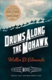 Drums Along the Mohawk: A Vintage Movie Classic, Edmonds, Walter D.