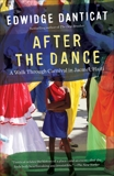 After the Dance: A Walk Through Carnival in Jacmel, Haiti (Updated), Danticat, Edwidge