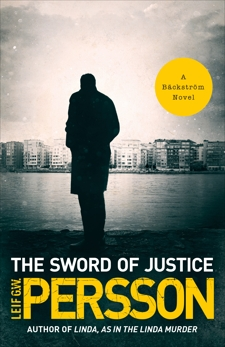 The Sword of Justice: A Bäckström Novel, Persson, Leif G. W.