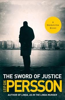 The Sword of Justice: A Bäckström Novel, Persson, Leif G. W.