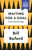Waiting for a Goal, Buford, Bill
