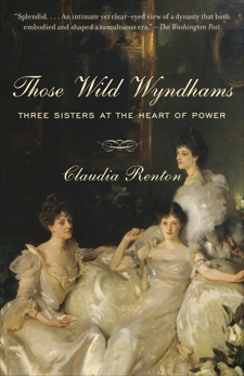 Those Wild Wyndhams: Three Sisters at the Heart of Power, Renton, Claudia