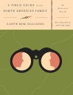 A Field Guide to the North American Family: An Illustrated Novella, Hallberg, Garth Risk