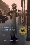 Voyage of the Sable Venus: and Other Poems, Lewis, Robin Coste