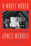 A Whole World: Letters from James Merrill, Merrill, James