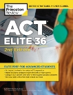 ACT Elite 36, 2nd Edition, The Princeton Review