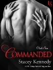 Commanded: A Club Sin Novel, Kennedy, Stacey