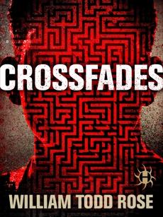 Crossfades: A Dystopian Novella, Rose, William Todd