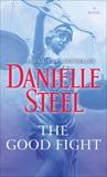 The Good Fight: A Novel, Steel, Danielle