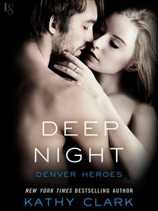 Deep Night: A Denver Heroes Novel, Clark, Kathy