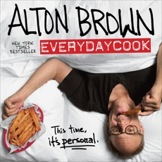 Alton Brown: EveryDayCook: A Cookbook, Brown, Alton