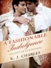 A Fashionable Indulgence: A Society of Gentlemen Novel, Charles, KJ