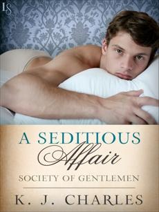 A Seditious Affair: A Society of Gentlemen Novel, Charles, KJ