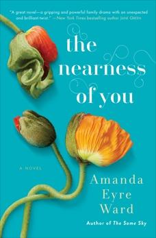 The Nearness of You: A Novel, Eyre Ward, Amanda