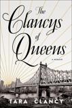 The Clancys of Queens: A Memoir, Clancy, Tara