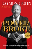 The Power of Broke: How Empty Pockets, a Tight Budget, and a Hunger for Success Can Become Your Greatest Competitive Advantage, John, Daymond & Paisner, Daniel