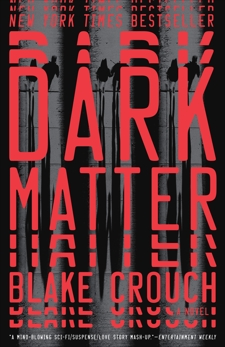 Dark Matter: A Novel, Crouch, Blake