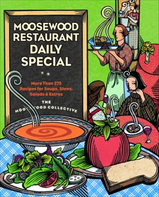 Moosewood Restaurant Daily Special: More Than 275 Recipes for Soups, Stews, Salads & Extras: A Cookbook,