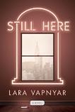 Still Here: A Novel, Vapnyar, Lara