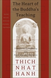 The Heart of the Buddha's Teaching: Transforming Suffering into Peace, Joy, and Liberation, Hanh, Thich Nhat
