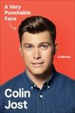 A Very Punchable Face: A Memoir, Jost, Colin